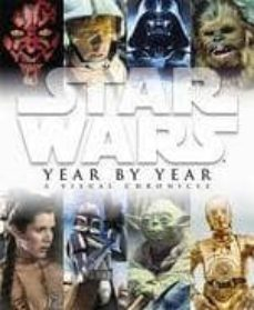 star wars year by year: a visual chronicle-daniel wallace-ryder windham-9781405341677