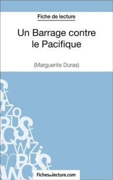 Un Barrage Contre Le Pacifique De Margueritte Duras Fiche De Lecture Ebook Binon Laurence Descargar Libro Pdf O Epub 9782511027677