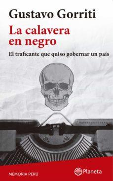 la calavera en negro (ebook)-gustavo gorriti-9786123193577