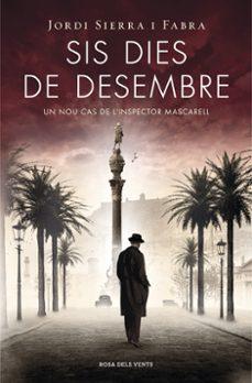 Libro descargable en línea gratis SIS DIES DE DESEMBRE in Spanish 9788401389177 MOBI ePub PDF