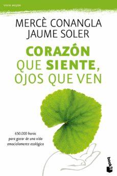 Permacultivo.es Corazon Que Siente, Ojos Que Ven: 650000 Horas Para Gozar De Una Vida Emocionalmente Ecologica Image