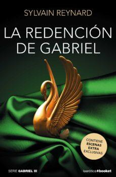 Libros electrónicos descargables gratis en línea LA REDENCIÓN DE GABRIEL (ESCENAS EXTRA EXCLUSIVAS) (Literatura española)