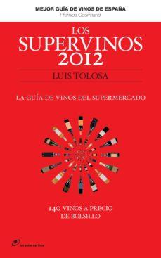 Encuentroelemadrid.es Los Supervinos 2012: La Guia De Vinos Del Supermercado (2ª Ed.) Image