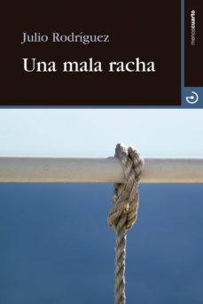 Ebooks descargar gratis formato epub UNA MALA RACHA de JULIO RODRIGUEZ 9788415740377 PDB DJVU
