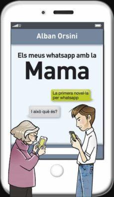 Descargar gratis ebook uk ELS MEUS WHATSAPP AMB LA MAMA (Literatura española) CHM iBook ePub de ALBAN ORSINI