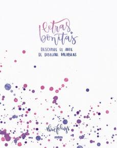 Descargar LETRAS BONITAS: DESCUBRE EL ARTE DE DIBUJAR PALABRAS gratis pdf - leer online