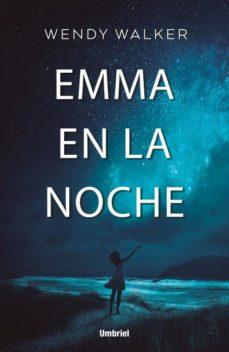 Descargar ebook Scribd EMMA EN LA NOCHE in Spanish de WENDY WALKER 9788416517077