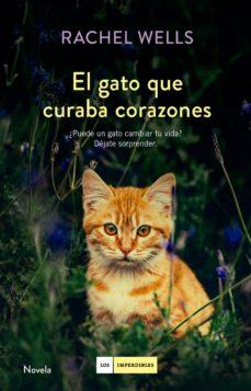 el gato que curaba corazones-rachel wells-9788416634477