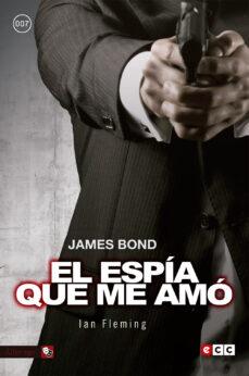 Descargando google books a nook JAMES BOND 8: EL ESPÍA QUE ME AMÓ  9788416901777 de IAN FLEMING in Spanish