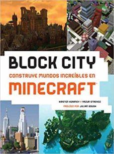 Descargar BLOCK CITY: CONSTRUYE MUNDOS INCREIBLES EN MINECRAFT gratis pdf - leer online