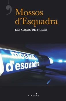 mossos d esquadra, els casos de ficcio-9788417077877