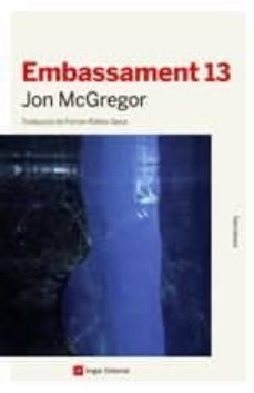 Descargando ebooks para encender EMBASSAMENT 13 (Spanish Edition) 9788417214777 FB2 iBook MOBI de JON MCGREGOR