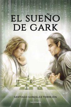 (I.B.D.) EL SUEÑO DE GARK - SANTIAGO GONZÁLEZ TORREJÓN   Triangledh.org