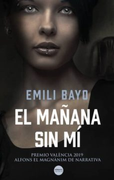 Ebook descarga gratuita deutsch EL MAÑANA SIN MÍ CHM ePub FB2 de EMILI BAYO 9788417451677 (Spanish Edition)
