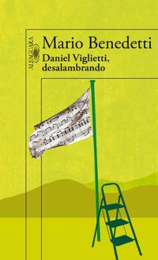 daniel viglietti, desalambrado (incluye cd)-mario benedetti-9788420406077