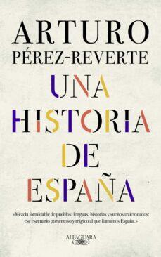 una historia de españa-arturo perez-reverte-9788420438177