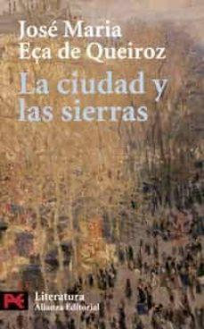 Libros en ingles descarga gratis fb2 LA CIUDAD Y LAS SIERRAS de JOSE MARIA EÇA DE QUEIROS 9788420661377 en español FB2