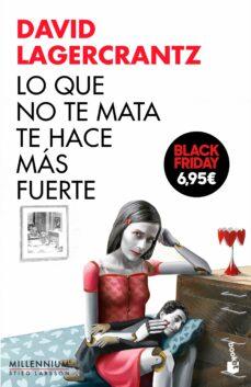 Descargar libros electrónicos gratis ipod LO QUE NO TE MATA TE HACE MÁS FUERTE (SERIE MILLENNIUM 4) (EDICIO N ESPECIAL NAVIDAD 2017) de DAVID LAGERCRANTZ