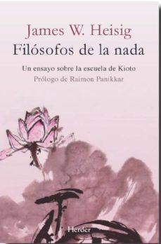 filosofos de la nada (2ª ed.): un ensayo sobre la escuela de kyoto-james w. heisig-9788425433177