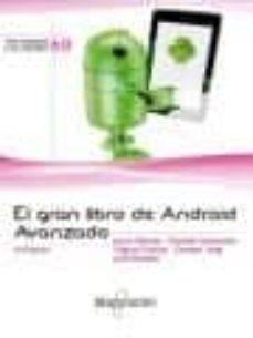 Descargar EL GRAN LIBRO DE ANDROID AVANZADO gratis pdf - leer online