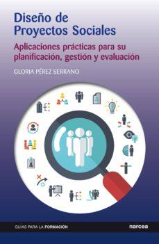 diseño de proyectos sociales (ebook)-gloria perez serrano-9788427722477