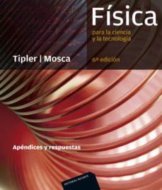 fisica para la ciencia y la tecnologia: apendices y respuestas de fisica: resolucion de problemas (6ª ed.)-paul a. tipler-gene mosca-9788429144277