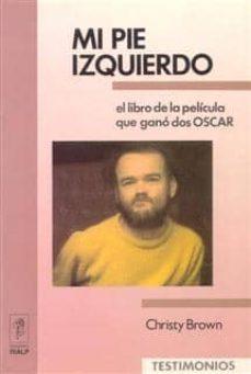 Gratis ebooks pdf para descargar MI PIE IZQUIERDO (2ª ED.) de CHRISTY BROWN (Literatura española) FB2 DJVU PDB 9788432127977