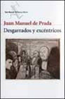 Libros en formato pdf descarga gratuita. DESGARRADOS Y EXCENTRICOS