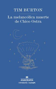 Ebooks gratis para descargar iphone LA MELANCOLICA MUERTE DE CHICO OSTRA 9788433901477 de TIM BURTON (Spanish Edition)