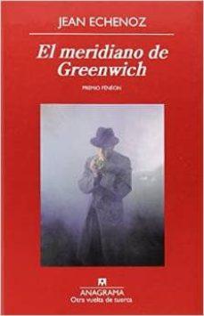 Descargas gratuitas de audiolibros digitales EL MERIDIANO DE GREENWICH de JEAN ECHENOZ  en español 9788433976277