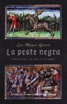 Descargas de libros gratis en línea LA PESTE NEGRA (Literatura española) de LUIS MIGUEL GUERRA