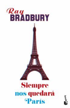 Descargar En Línea Gratis Siempre Nos Quedará París 9788445005477 En Español Ximitehumoqi S Ownd