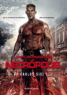 Nuevos lanzamientos de audiolibros descargados. LOS CAMINANTES NECRÓPOLIS Nº2 (Spanish Edition) de CARLOS SISI 9788445006177