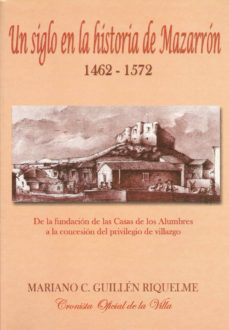 Lofficielhommes.es Un Siglo En La Historia De Mazarron 1462-1572 Image