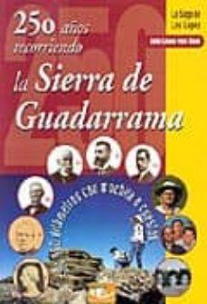 250 años recorriendo la sierra de guadarrama: 500000 kilometros c on mochila a cuestas (ofertas epoca)-luis lopez van dam-9788460757177