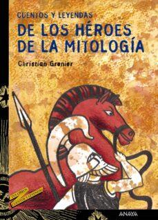cuentos y leyendas de los heroes de la mitologia-christian grenier-9788466713177