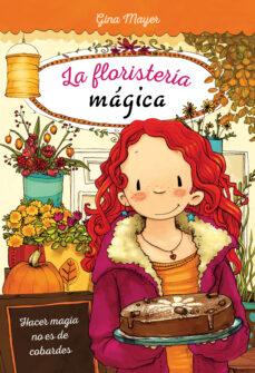 Eldeportedealbacete.es La Floristería Mágica 3: Hacer Magia No Es De Cobardes Image