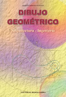 dibujo geometrico: arquitectura e ingenieria-joaquin gonzalo gonzalo-9788470632877
