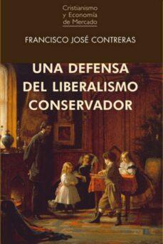 una defensa del liberalismo conservador-francisco jose contreras-9788472097377