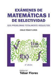 exámenes de matemáticas i de selectividad (ebook)-emilio tebar flores-9788473606677