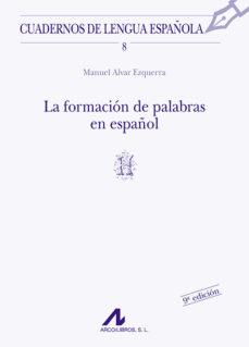 la formacion de palabras en español-manuel alvar ezquerra-9788476351277