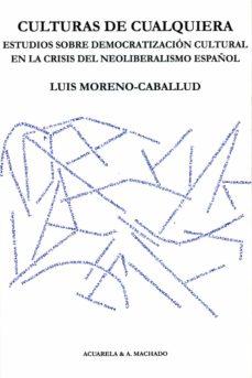 culturas de cualquiera-luis moreno caballud-9788477743477