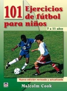 101 ejercicios de futbol para niños de 7 a 11 años (3ª ed)-malcolm cook-9788479028077