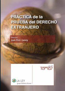 práctica de la prueba del derecho extranjero (ebook)-joan pico i junoy-9788481264777
