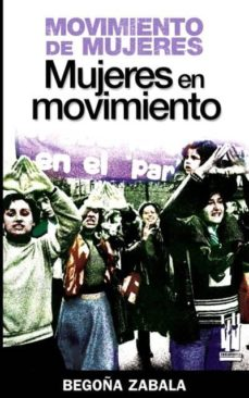 movimiento de mujeres: mujeres en movimiento-begoña zabala-9788481365177