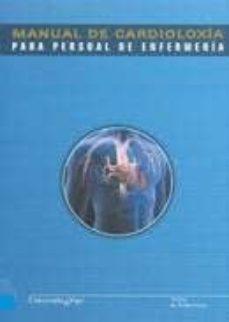 Descargar archivos pdf del libro MANUAL DE CARDIOLOXIA PARA PERSONAL DE ENFERMERIA