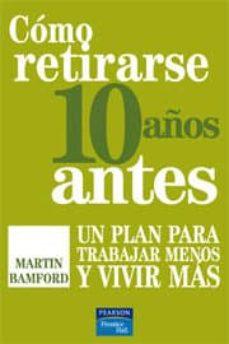 Iguanabus.es Como Retirarse 10 Años Antes: Un Plan Para Trabajar Menos Y Vivir Mas Image