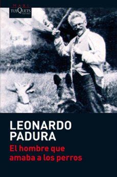 el hombre que amaba a los perros-leonardo padura-9788483835777