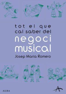 Descargar TOT EL QUE CAL SABER DEL NEGOCI MUSICAL gratis pdf - leer online