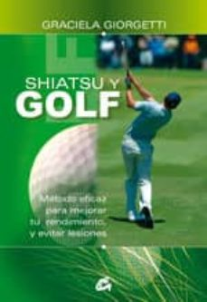 Concursopiedraspreciosas.es Shiatsu Y Golf: Metodo Eficaz Para Mejorar Tu Rendimiento, Y Evit Ar Lesiones Image